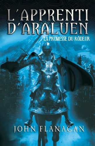 L'Apprenti d'Araluen 3 - La Promesse du Rôdeur par John Flanagan