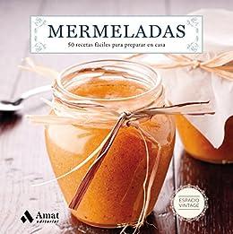 Mermeladas: 50 recetas fáciles para preparar en casa de [Editorial, Amat]