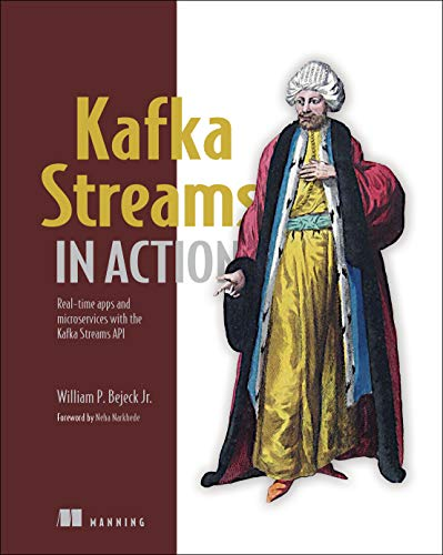 Kafka Streams in Action por William P. Bejeck Jr.