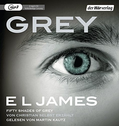 Grey - Fifty Shades of Grey von Christian selbst erzählt (Fifty Shades of Grey aus Christians Sicht erzählt, Band 1) Passt Mp3