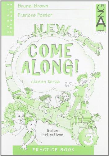 New Come along. Practice book. Per la Scuola elementare: 3