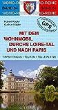 Mit dem Wohnmobil durchs Loiretal und nach Paris (Womo-Reihe)