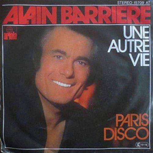 Alain Barrière - Une Autre Vie / Paris Disco - Ariola - 15 709 AT