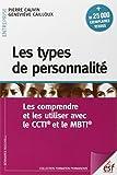 Les types de personnalité - Les comprendre et les utiliser avec le CCTI et le MBTI - ESF Editeur - 22/01/2015