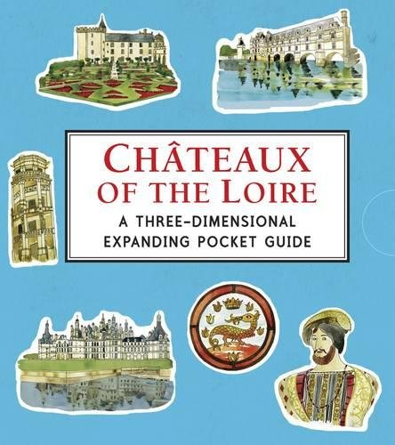 Châteaux of the Loire: A Three-Dimensional Expanding Pocket Guide (City Skylines)