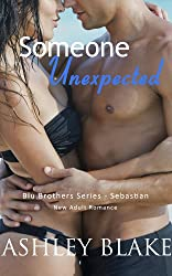 Someone Unexpected (Blu Brothers Series - Sebastian) New Adult Romance