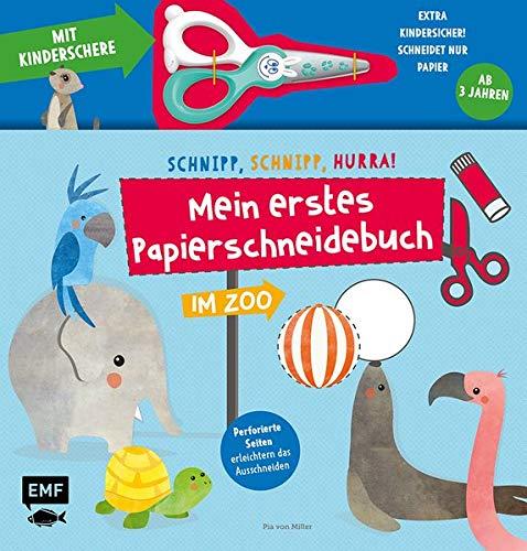 Mein erstes Papierschneidebuch - Im Zoo - Mit Kinderschere: Schnipp, schnipp, hurra!