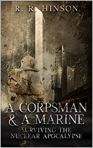 A Corpsman & A Marine: Surviving the Nuclear Apocalypse (English Edition) (Corpsman Marine)