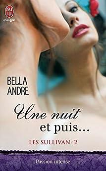 Les Sullivan (Tome 2) - Une nuit et puis... par [Andre, Bella]