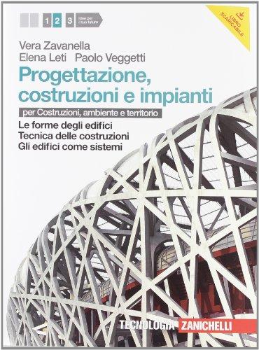 Progettazione, costruzione e impianti. Per le Scuole superiori. Con espansione online: 2