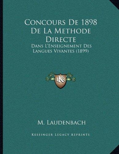 Concours de 1898 de La Methode Directe: Dans L'Enseignement Des Langues Vivantes (1899)
