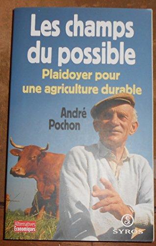 Les champs du possible Plaidoyer pour une agriculture durable - André Pochon - Éditions Syros par André Pochon