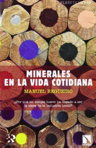 Minerales en la vida cotidiana (Planeta Tierra) por Manuel Regueiro