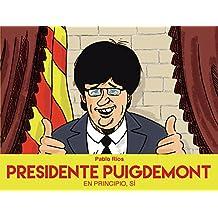 Presidente Puigdemont: En principio, sí (Cómic / Nov.