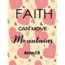 Faith Can Move Mountains: Quote Journal Notebook Lined & Blank  100 pages 8.5x11 Writing Drawing Journal (Volume 26)