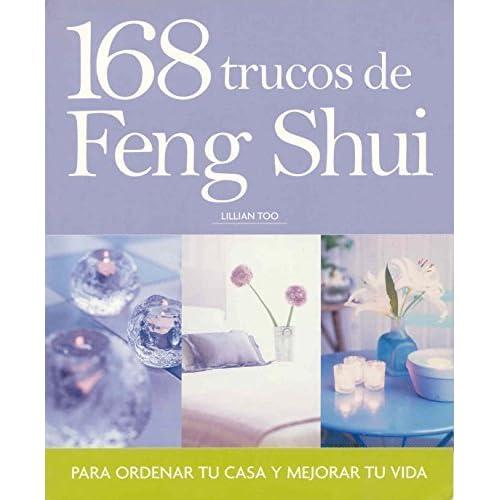 168 Trucos De Feng Shui Para Ordenar Tu Casa Y Mejorar Tu Vida/ Lillian Too's 168 Feng Shui Ways to Declutter Your Home (Spanish Edition) by Lillian Too (2006-03-30)