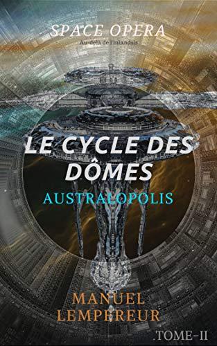 Australopolis (Le Cycle des dômes t. 2) par Manuel LEMPEREUR