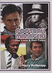 Football Managers: The Lives and Half-times