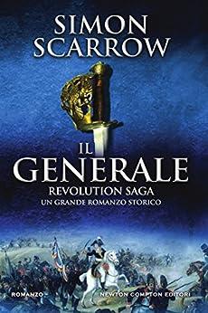 Revolution Saga. Il generale di [Scarrow, Simon]
