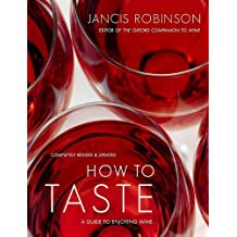How to Taste: A Guide to Enjoying Wine.