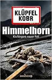 Himmelhorn: Kluftingers neuer Fall: Volker Klüpfel, Michael Kobr