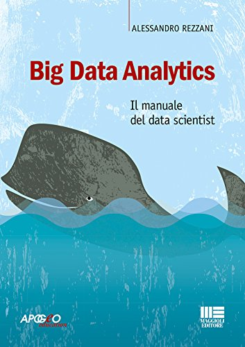Big Data Analytics. Il manuale del data scientist