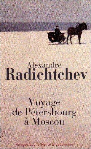 Voyage de Ptersbourg  Moscou de Alexandre Radichtchev,Bernard Kreise (Traduction) ( 9 mai 2007 )