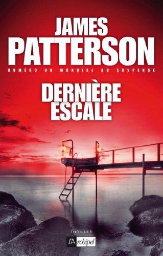 Dernière escale (Suspense) par James Patterson