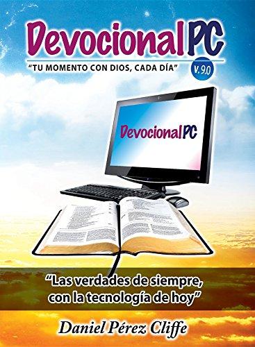 Devocional PC: Tu Momento con Dios, Cada Día por Daniel Pérez Cliffe