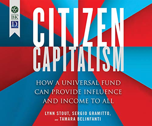 Citizen Capitalism: How a Universal Fund Can Provide Income and Influence to All