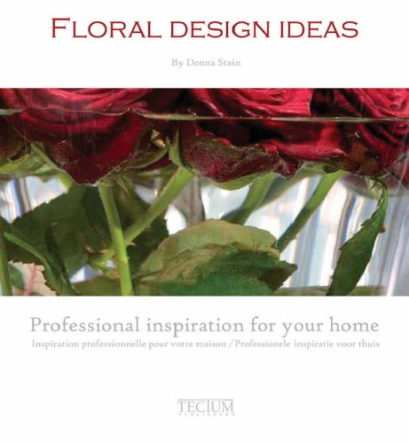 floral-design-ideas-inspiration-professionnelle-pour-votre-maison-dition-franais-anglais-nerlandais-