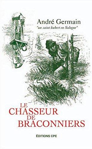 Le chasseur de braconniers par André Germain