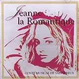 Jeanne La Romantique (Conte musical de Saint-Preux)