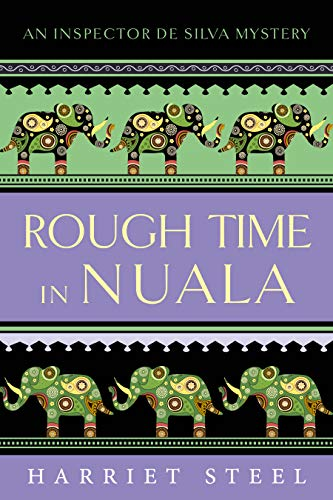 Rough Time in Nuala (The Inspector de Silva Mysteries Book 7) by [Steel, Harriet]