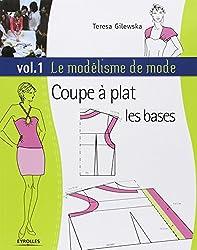 Le modélisme de mode : Tome 1, Coupe à plat, les bases