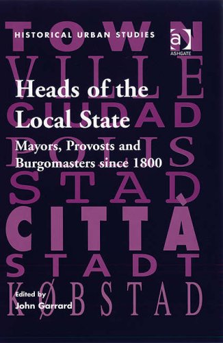 heads-of-the-local-state-mayors-provosts-and-burgomasters-since-1800-historical-urban-studies-histor
