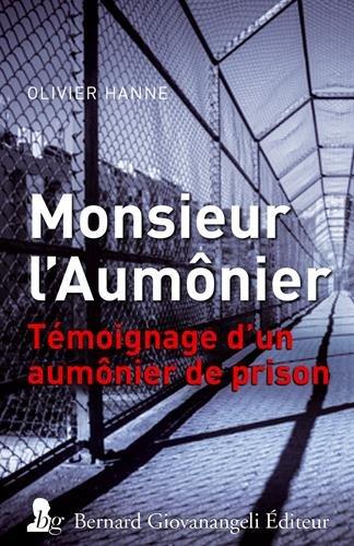 Monsieur l'aumônier : Témoignage d'un aumônier de prison