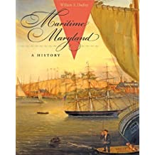 Maritime Maryland: A History by William S. Dudley (2010-09-16)