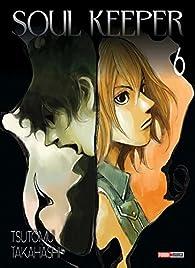 Soul keeper, tome 6 par Tsutomu Takahashi