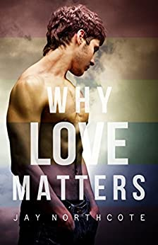 Why Love Matters by [Northcote, Jay]