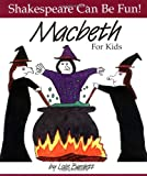 MacBeth : For Kids (Shakespeare Can Be Fun series) by Lois Burdett (1996-09-01)