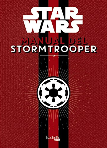 Manual del Stormtrooper (Hachette Heroes - Star Wars - Especializados) por Hachette Heroes