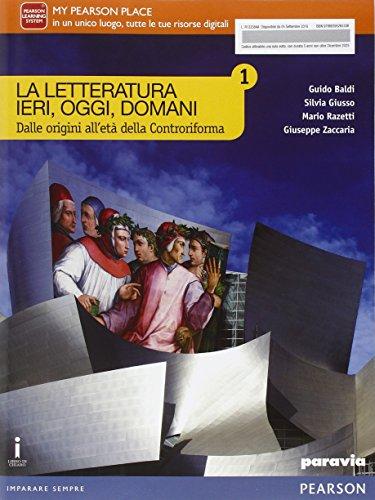 La letteratura ieri, oggi, domani. Vol. 1. Per le Scuole superiori. Con e-book. Con espansione online