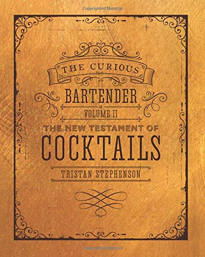 The Curious Bartender's Book of Cocktails: Volume II: A masterclass in mixology por Tristan Stephenson