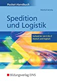 Spedition und Logistik: Fachwörter von A - Z Deutsch und Englisch