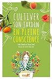Cultiver son jardin en pleine conscience...