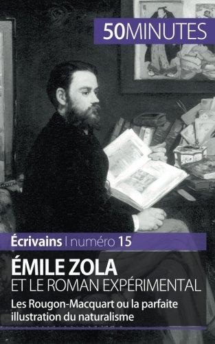??mile Zola et le roman exp??rimental: Les Rougon-Macquart ou la parfaite illustration du naturalisme by Julie Pihard (2015-12-02)