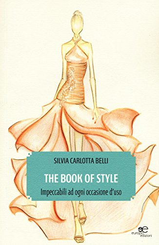 The book of style. Impeccabili ad ogni occasione d'uso