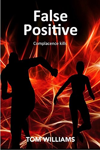 False Positive: Complacency kills