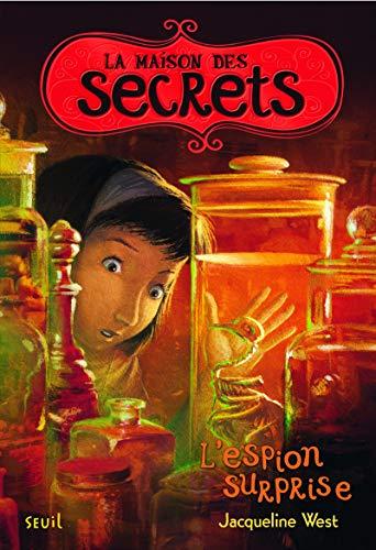 L'Espion surprise. La Maison des secrets, tome 3 (3)